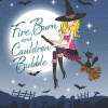 Fire Burn And Cauldron Bubble: The Jolie Wilkins Series (Volume 1)