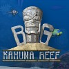 Big Kahuna Reef [Download]