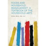 Foods and Household Management; A Textbook of the Household Arts